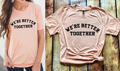 DA18-Were Better Together Peach Shirt